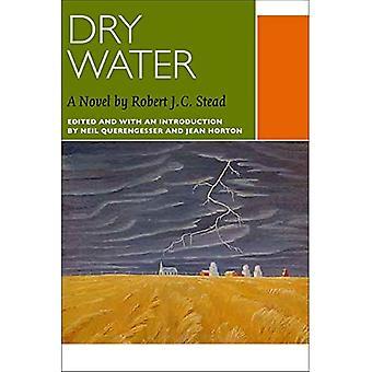 Torka vatten: En roman av Robert J. C. Stead (kanadensisk litteratur samling)