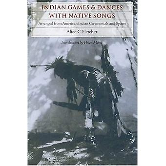 Indian Games and Dances with Native Songs: Arranged from American Indian Ceremonials and Sports