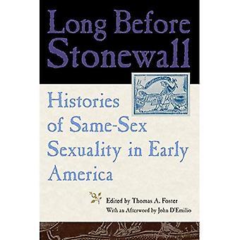 Lange vor Stonewall: Geschichten der gleichgeschlechtliche Sexualität in der frühen Amerika