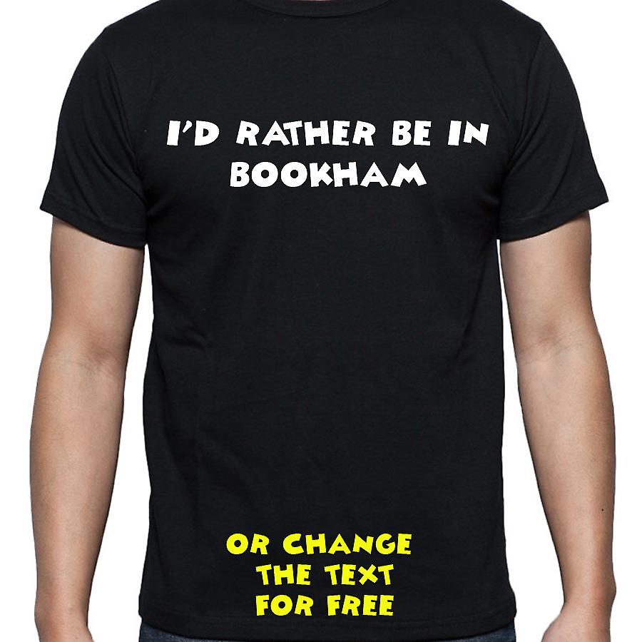 I'd Rather Be In Bookham Black Hand Printed T shirt