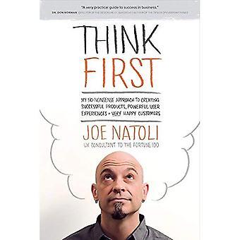 Pensar primeiro: Minha abordagem no-nonsense para criar produtos de sucesso, usuário memorável Exp