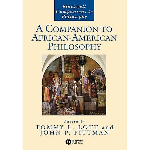A Companion to African-American Philosophy (noirwell Companions to Philosophy)