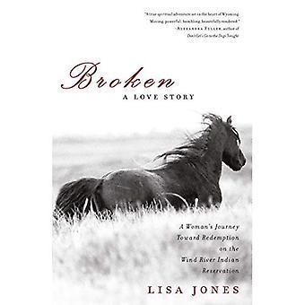 Brutit: En kärlekshistoria: en Womens resa mot inlösen på de Wind River indianreservat