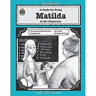 En Guide för att använda Matilda i klassrummet (litteratur enhet (lärare skapade material))