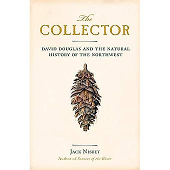 The Collector: David Douglas and the Natural History of the Northwest