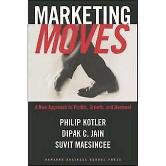 Marketing Moves: A New Approach to Profits, Growth, and Renewal: A New Approach to Profits, Growth and Renewal