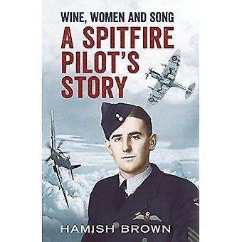 Vino, donne e canzoni: storia di un pilota di Spitfire compilato dalle lettere e dai Reminscences di Doug Brown