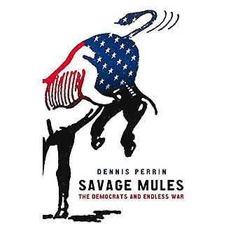 Savage Mules: The Democrats and Endless War