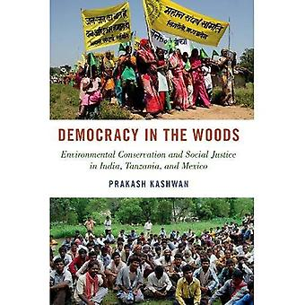 Democracy in the Woods: Environmental Conservation and Social Justice in India, Tanzania, and Mexico� (Studies Comparative Energy� and Environ)