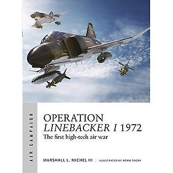 Drift Linebacker jag 1972: det första högteknologiskt Luftkriget (luft kampanj)
