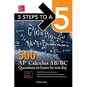 5 Steps to a 5 500 AP Calculus AB/BC Questions to� Know by Test Day, Third Edition