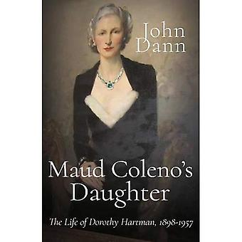 Maud Coleno's Daughter: The� Life of Dorothy Hartman, 1898-1957