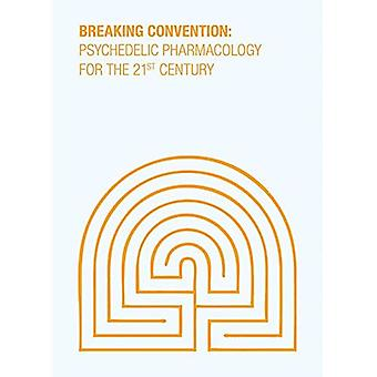 Psychedelic Pharmacology for� the 21st Century - Breaking Convention Volume III