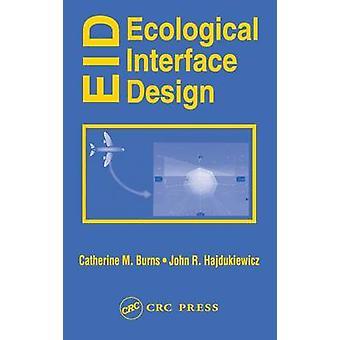 Ecological Interface Design by Burns & Catherine M.