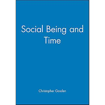 Social Being and Time by Gosden & Chris