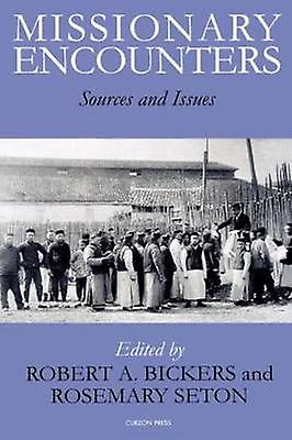 Missionary Encounters Sources and Issues by Bickers & Robert A.