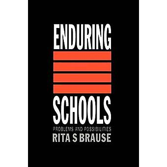 Enduring Schools by Brause & Rita S.