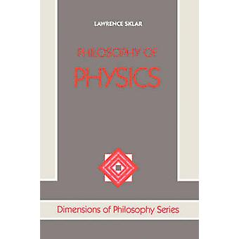 Philosophy Of Physics by Sklar & Lawrence