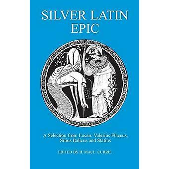 Silberne lateinische Epos von Currie & H. D.