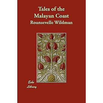 Tales of the Malayan Coast by Wildman & Rounsevelle