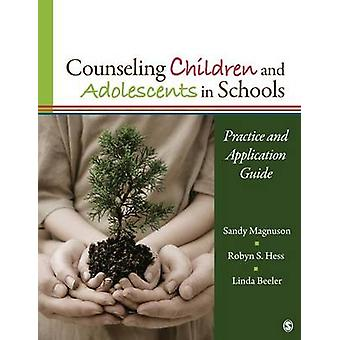 Counseling Children and Adolescents in Schools Practice and Application Guide by Magnuson & Sandy