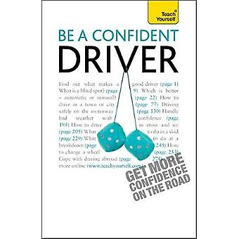 Be a Confident Driver by John & Henderson