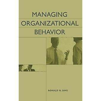 Gerenciando o comportamento organizacional por Sims & Ronald R.