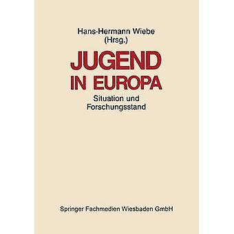 Jugend en Situation Ihre Europa in den zentraleuropischen Gesellschaften und der Stand der Forschung par Wiebe & HansHermann