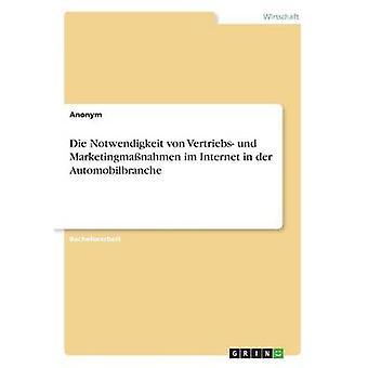 Die Notwendigkeit von Vertriebs und Marketingmanahmen im Internet in der Automobilbranche di Anonym