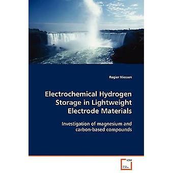 Electrochemical Hydrogen Storage in Lightweight Electrode Materials by Niessen & Rogier