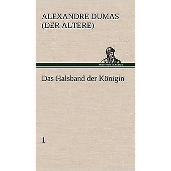 Das Halsband Der Konigin  1 by Dumas Der Ltere & Alexandre