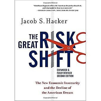 The Great Risk Shift: The New Economic Insecurity and� the Decline of the American Dream, Second Edition