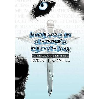 Wolves in Sheeps Clothing by Thornhill & Robert