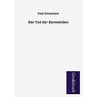 Der Tod Der Barmekiden by Scheerbart & Paul