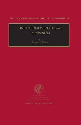 Intellectual Property Law in Indonesia by Antons & Christoph