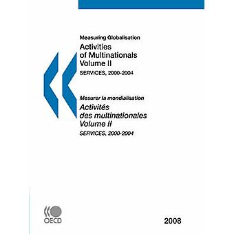 Measuring Globalisation Activities of Multinationals Volume II 2008  Services 20002004 by OECD Publishing