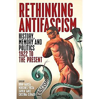Repenser l'antifascisme - histoire - mémoire et politique - 1922 à la P