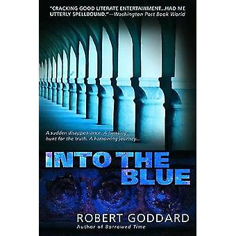 Into the Blue by Robert Goddard - 9780385339193 Book