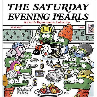 The Saturday Evening Pearls - A Pearls Before Swine Collection by Step
