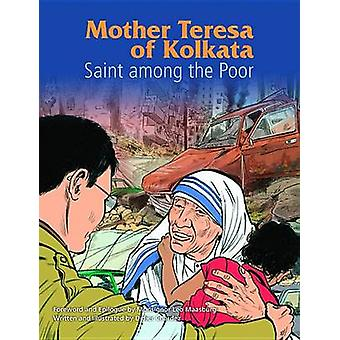 Mother Teresa - Saint Among the Poor by Didier Chardez - Mary Leonora
