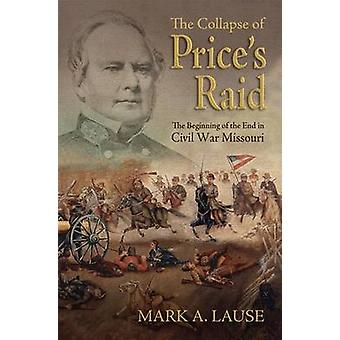 The Collapse of Price's Raid - The Beginning of the End in Civil War M