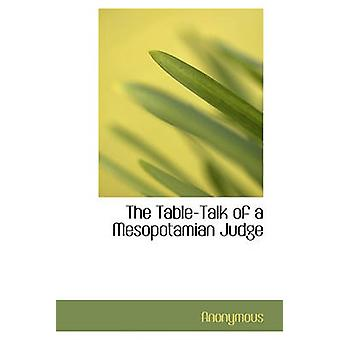 The Table-Talk of a Mesopotamian Judge by Anonymous - 9781116567137 B