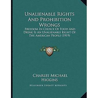 Unalienable Rights and Prohibition Wrongs - Freedom in Choice of Food