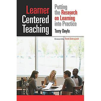 Learner Centered Teaching - Putting the Research into Practice by Terr