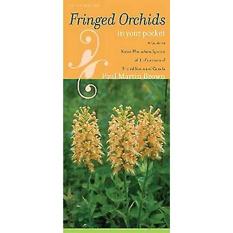 Fringed Orchids in Your Pocket - A Guide to Native Platanthera Species