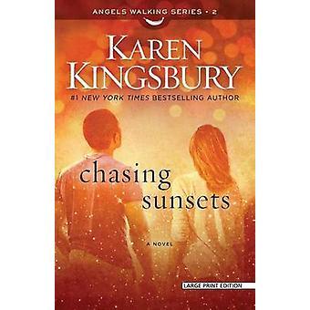 Chasing Sunsets (large type edition) by Karen Kingsbury - 97815941554