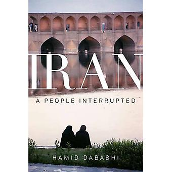 Iran - A People Interrupted by Hamid Dabashi - 9781595583338 Book