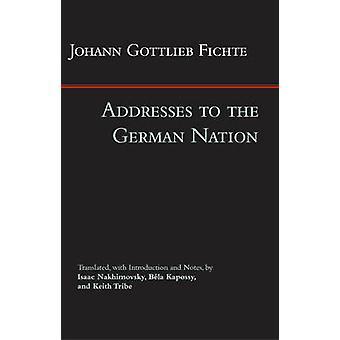 Addresses to the German Nation by Johann Gottlieb Fichte - Bela Kapos