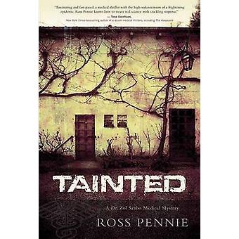 Tainted - A Dr. Zol Szabo Medical Mystery by Ross Pennie - 97817704102