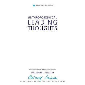 Anthroposophical Leading Thoughts - Anthroposophy as a Path of Knowled